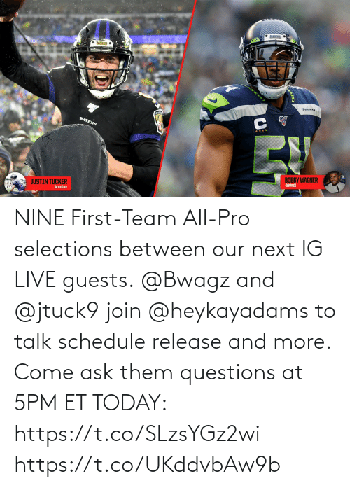 questions: NINE First-Team All-Pro selections between our next IG LIVE guests.  @Bwagz and @jtuck9 join @heykayadams to talk schedule release and more.  Come ask them questions at 5PM ET TODAY: https://t.co/SLzsYGz2wi https://t.co/UKddvbAw9b