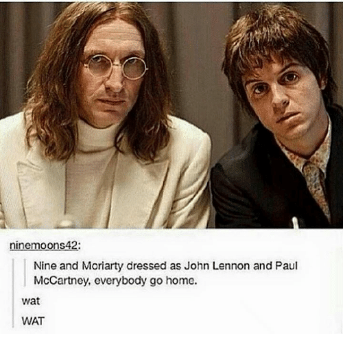 Paul McCartney: ninemoons42  Nine and Moriarty dressed as John Lennon and Paul  McCartney, everybody go home.  wat  WAT