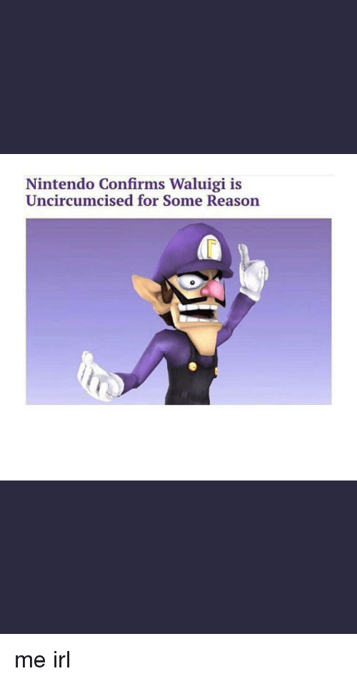 Nintendo Confirms Waluigi Uncircumcised Reason Irl Switch