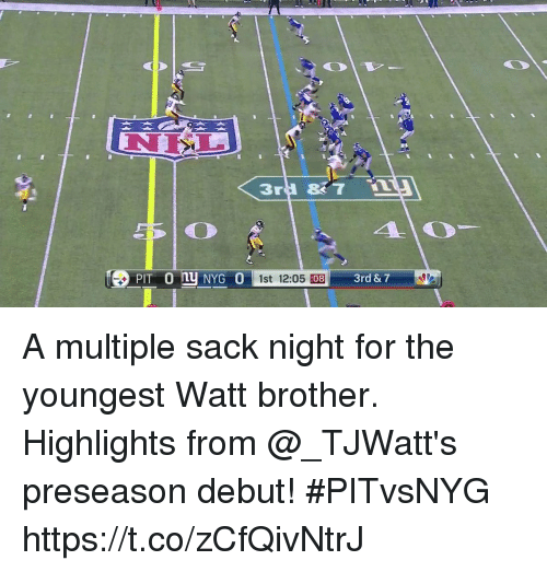 Memes, 🤖, and Brother: NISL  ny NYG 0 1st 12:05  3rd & 7  08 A multiple sack night for the youngest Watt brother.  Highlights from @_TJWatt's preseason debut! #PITvsNYG https://t.co/zCfQivNtrJ