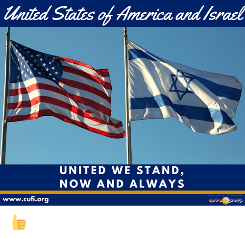 United We Stand: nited States onAmerica and Israel  UNITED WE STAND  NOW AND ALWAYS  www.cufi.org 👍