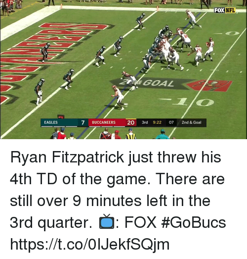 Ryan Fitzpatrick: nL  FOX NFL  EAGLES  7 BUCCANEERS 20 3rd 9:22 07 2nd & Goal Ryan Fitzpatrick just threw his 4th TD of the game.  There are still over 9 minutes left in the 3rd quarter.  📺: FOX #GoBucs https://t.co/0IJekfSQjm
