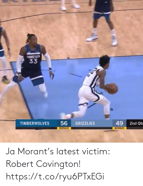 latest: NNESOTA  33  56  BONUS  49  TIMBERWOLVES  GRIZZLIES  2nd Qtr  BONUS Ja Morant's latest victim: Robert Covington!  https://t.co/ryu6PTxEGi