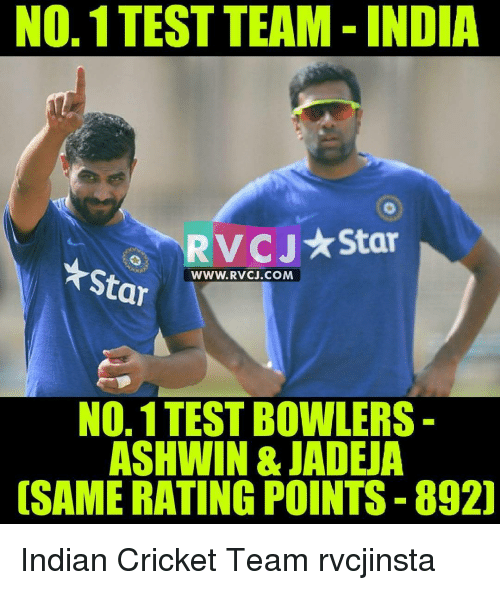 Memes, Cricket, and Indian: NO. 1 TEST TEAM INDIA  RVCJ Star  WWW. RVCJ.COM  Star  NO, 1TESTBOWLERS  ASHWIN & JADEJA  OSAME RATING POINTS 892] Indian Cricket Team rvcjinsta