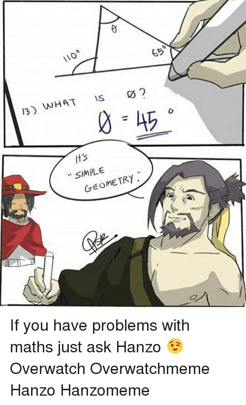 Hanzo Overwatch: NO  13) WHAT  Is  42  It's  SIMPLE If you have problems with maths just ask Hanzo 😉 Overwatch Overwatchmeme Hanzo Hanzomeme