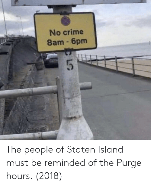 The Purge: No crime  8am 6pm The people of Staten Island must be reminded of the Purge hours. (2018)