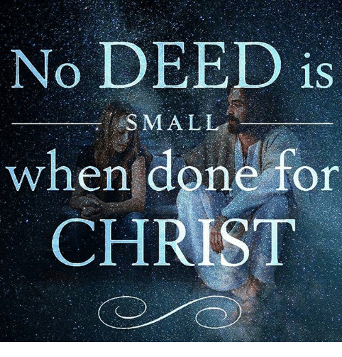 Memes, 🤖, and For: No DEED is  when done for  CHRIST  1S