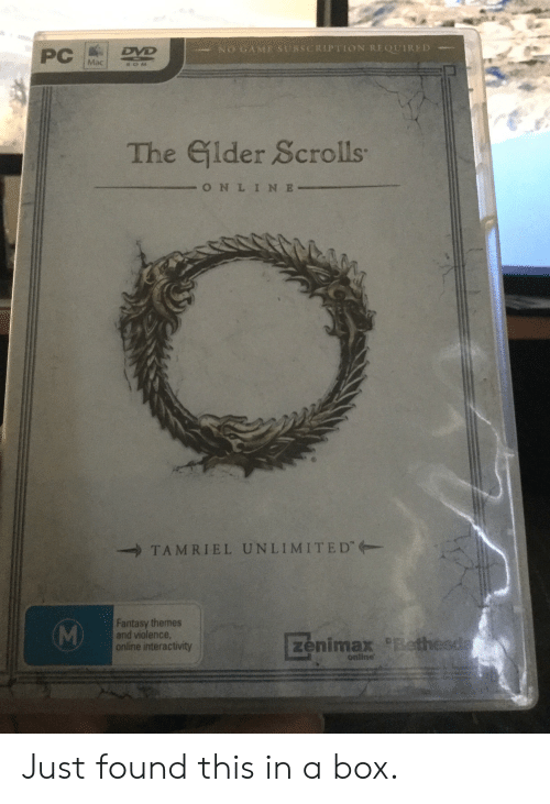 Fantasy Themes: NO GAME SUBSCRIPTION REQUIRED  DVD  PC  Mac  0M  The Elder Scrolls  -  -ONLIN E-  TAMRIEL UNLIMITED  Fantasy themes  and violence,  online interactivity  M)  zenimax ethesda  online Just found this in a box.