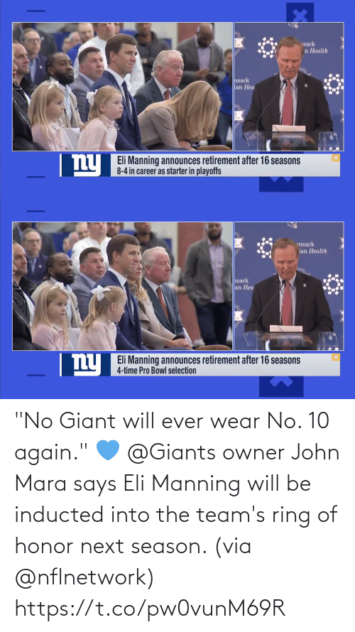 "Eli Manning: ""No Giant will ever wear No. 10 again."" 💙  @Giants owner John Mara says Eli Manning will be inducted into the team's ring of honor next season. (via @nflnetwork) https://t.co/pw0vunM69R"