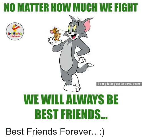 Best Friend, Indianpeoplefacebook, and Best Friends: NO MATTER HOW MUCH WE FIGHT  LACAGHING  laughing colours com  BEST FRIENDS Best Friends Forever.. :)