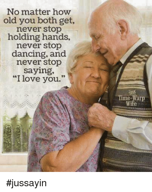 """stop dancing: No matter how  old you both get,  never stop  holding hands,  never stop  dancing, and  never stop  saying  """"I love you.  Time-Warp #jussayin"""