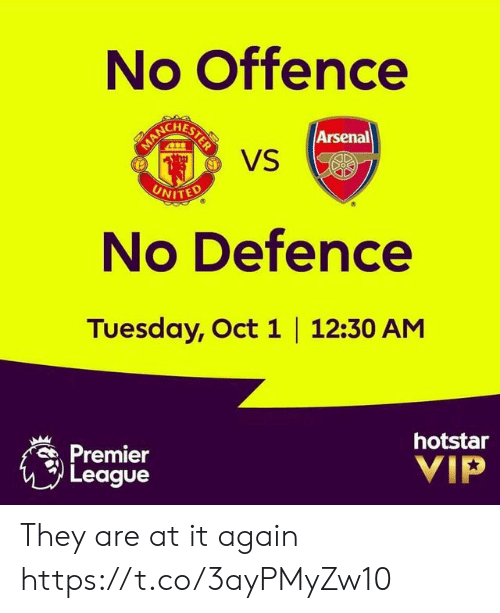 man united: No Offence  BERCHESTES  VS  Arsenal  MAN  UNITED  No Defence  Tuesday, Oct 1 12:30 AM  Premier  League  hotstar  VIP They are at it again https://t.co/3ayPMyZw10