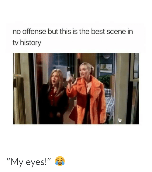 """the best scene: no offense but this is the best scene in  tv history  tos """"My eyes!"""" 😂"""