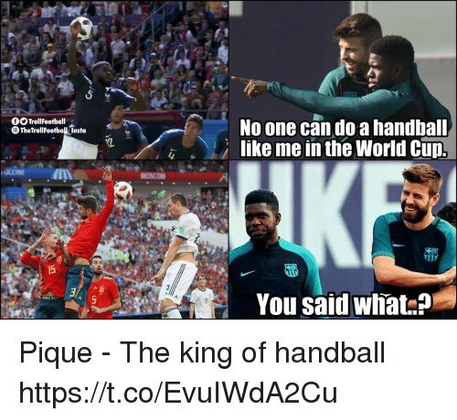 Memes, World, and 🤖: No one cando a handbal  like me in the World Clip.  OOTrollFootball  The TrolFootbal Insta  4  s7  You said what.? Pique - The king of handball https://t.co/EvuIWdA2Cu