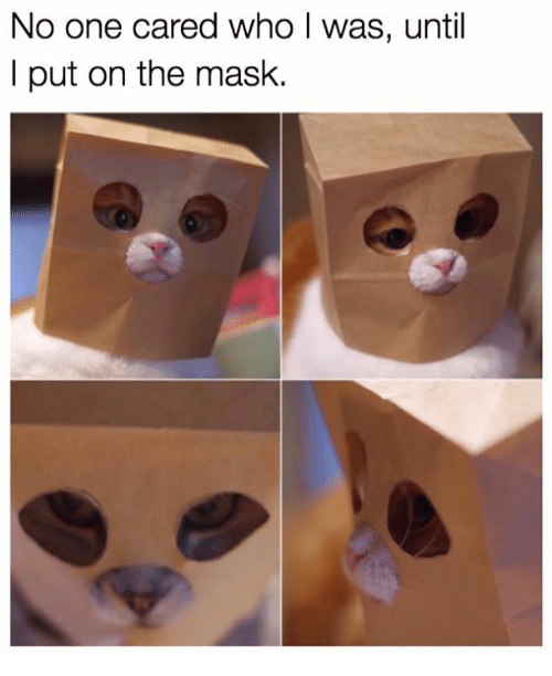 I Putted: No one cared who I was, until  I put on the mask.