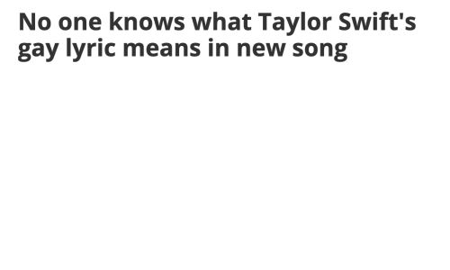 lyric: No one knows what Taylor Swift's  gay lyric means in new song
