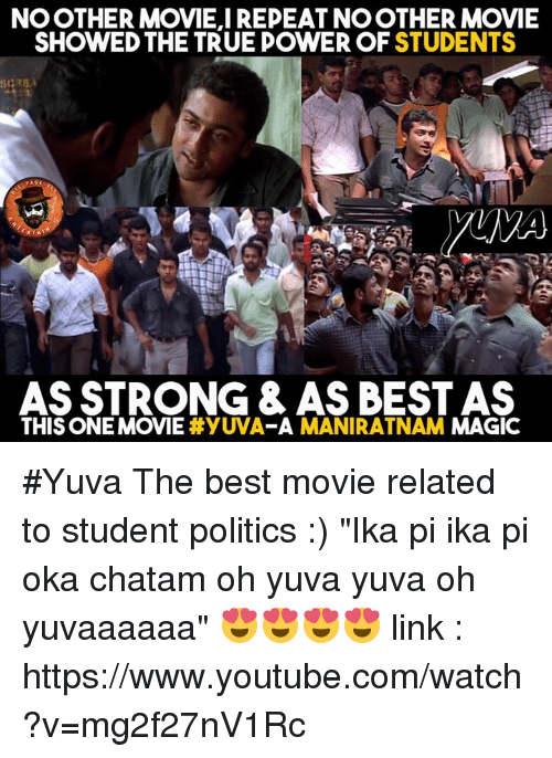 """ika: NO OTHER MOVIE I REPEAT NO OTHER MOVIE  SHOWED THE TRUE POWER OF STUDENTS  ASSTRONG & AS BEST AS  THIS ONE MOVIE  #yUVA-A MANIRATNAM  MAGIC #Yuva The best movie related to student politics :) """"Ika pi ika pi oka chatam oh yuva yuva oh yuvaaaaaa"""" 😍😍😍😍 link : https://www.youtube.com/watch?v=mg2f27nV1Rc"""