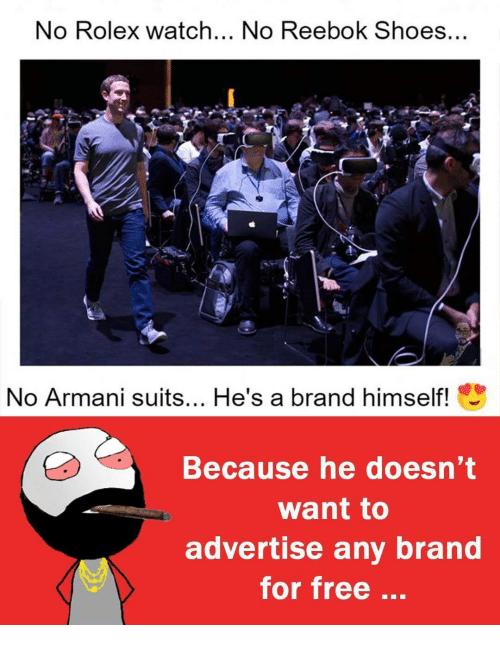 reebok shoes: No Rolex watch... No Reebok Shoes...  No Armani suits... He's a brand himself!  Because he doesn't  Want to  advertise any brand  for free