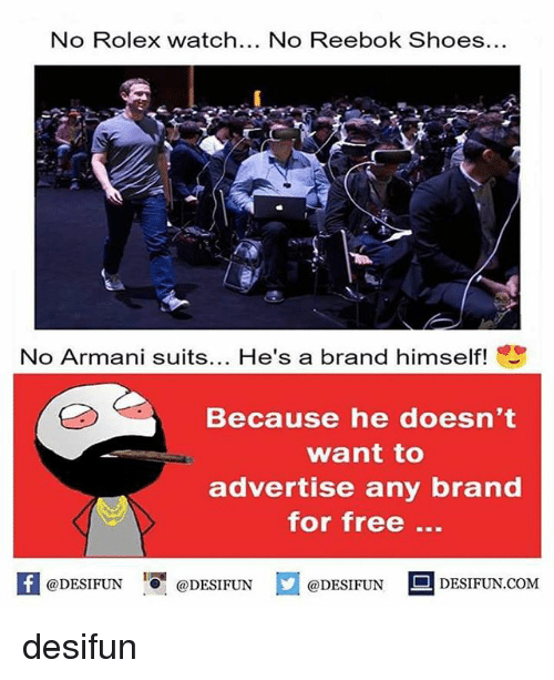 reebok shoes: No Rolex watch... No Reebok Shoes  No Armani suits  He's a brand himself!  Because he doesn't  want to  advertise any brand  for free  K @DESIFUN 1可@DESIFUN  @DESIFUN-DESIFUN.COM desifun