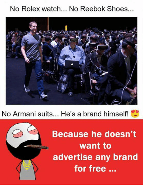 reebok shoes: No Rolex watch... No Reebok Shoes...  No Armani suits  He's a brand himself!  Because he doesn't  want to  advertise any brand  for free