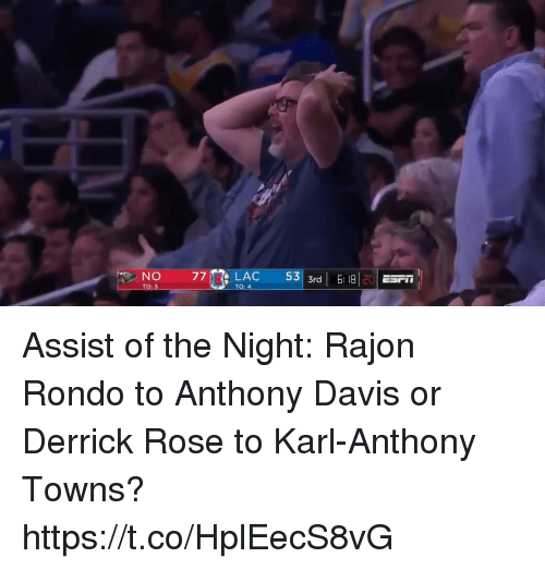 Derrick Rose, Memes, and Rajon Rondo: NO  TO: 5  TO: 4 Assist of the Night: Rajon Rondo to Anthony Davis or Derrick Rose to Karl-Anthony Towns? https://t.co/HplEecS8vG
