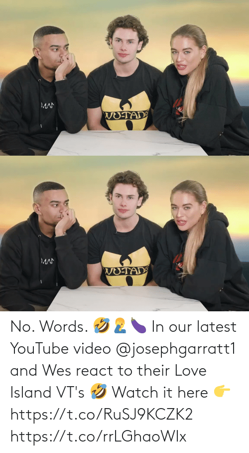 Wes: No. Words. 🤣🤦♂️🍆  In our latest YouTube video @josephgarratt1 and Wes react to their Love Island VT's 🤣  Watch it here 👉 https://t.co/RuSJ9KCZK2 https://t.co/rrLGhaoWIx