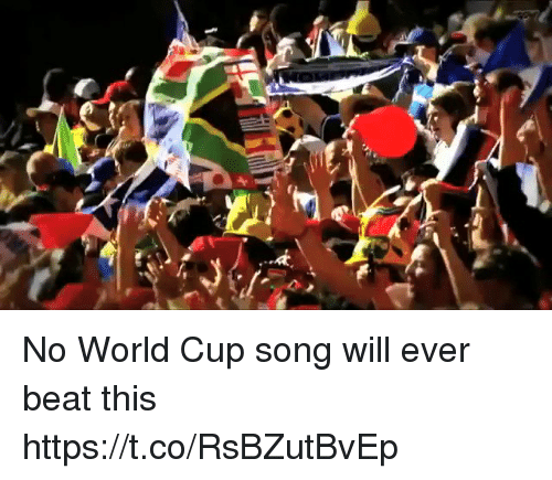 Soccer, World Cup, and World: No World Cup song will ever beat this https://t.co/RsBZutBvEp
