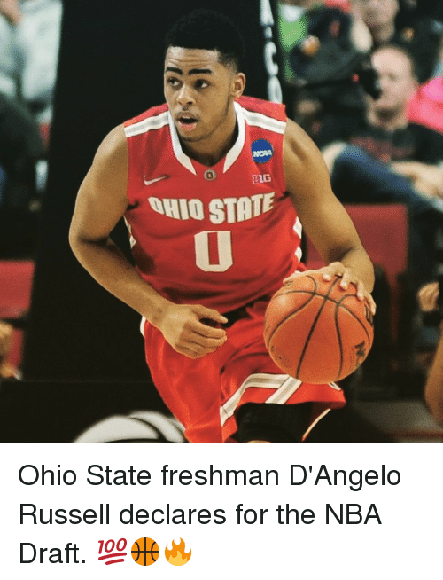 Ohio State: NOA  BIG  OHIO STATE Ohio State freshman D'Angelo Russell declares for the NBA Draft. 💯🏀🔥