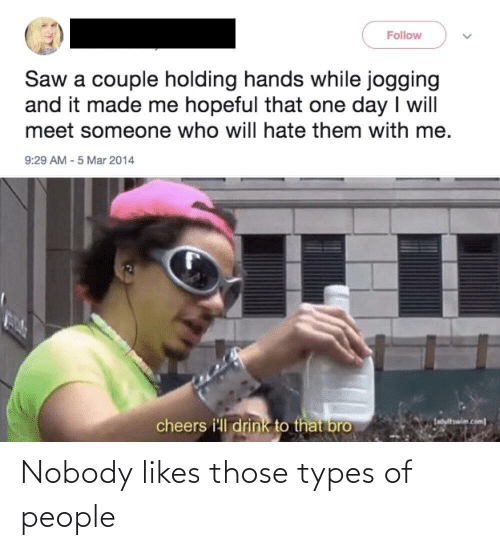Types Of: Nobody likes those types of people