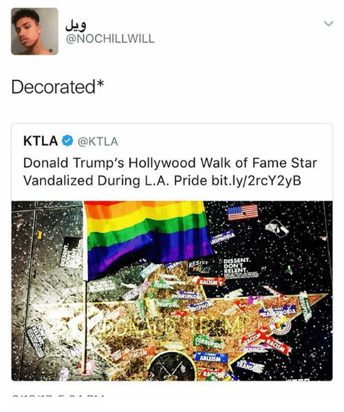 Dissent: @NOCHILLWILL  Decorated  KTLA  KTLA  Donald Trump's Hollywood Walk of Fame Star  Vandalized During L.A. Pride bit.ly/2rcY2yB  IST DISSENT  DONT  ABLEISM