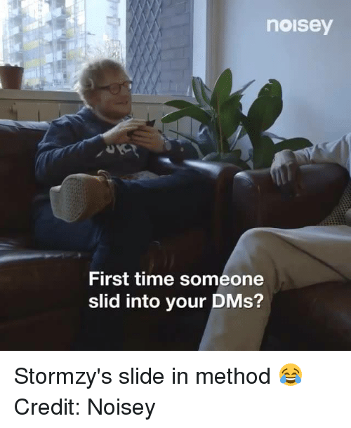 Noisey: noisey  First time someone  slid into your DMs? Stormzy's slide in method 😂  Credit: Noisey