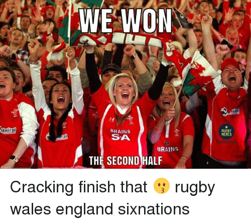 Brains, England, and Memes: NON  BRAINS  SA  dmiral  RUGBY  MEMES  BRAINS  THE SECOND HALF Cracking finish that 😗 rugby wales england sixnations