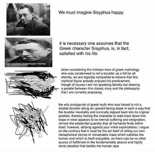 absurdity in the mythical and existential By far one of my favorite topics in philosophy, the absurd  to are albert camus  the myth of sisyphus and existentialism and human emotions.