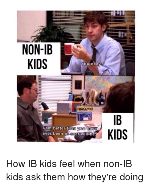 Anyone who is doing/has done IB (international baccalaureate)?