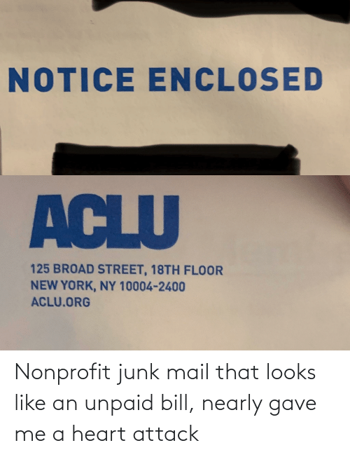 Mail: Nonprofit junk mail that looks like an unpaid bill, nearly gave me a heart attack