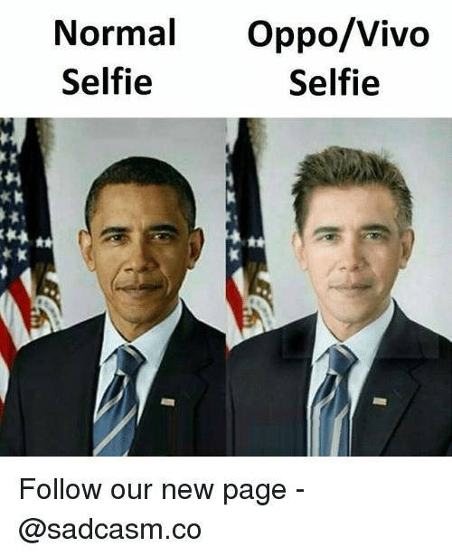 Memes, Selfie, and 🤖: Normal Oppo/Vivo  Selfie  Selfie  xk Follow our new page - @sadcasm.co