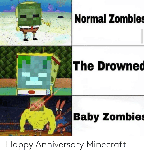 Drowned: Normal Zombies  The Drowned  Baby Zombies Happy Anniversary Minecraft