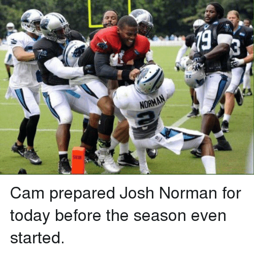 Funny, Josh Norman, and Today: NORMAN Cam prepared Josh Norman for today before the season even started.