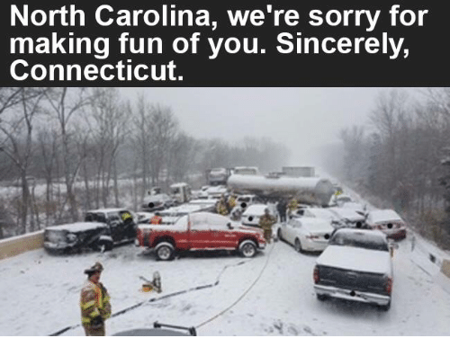 Memes, Connecticut, and North Carolina: North Carolina, we're sorry for  making fun of you. Sincerely,  Connecticut.