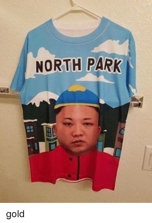 Memes, 🤖, and Gold: NORTH PARK gold