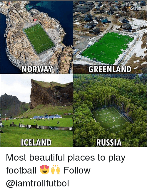 beautiful places: NORWAY  ICELAND  GREENLAND  RUSSIA Most beautiful places to play football 😍🙌 Follow @iamtrollfutbol