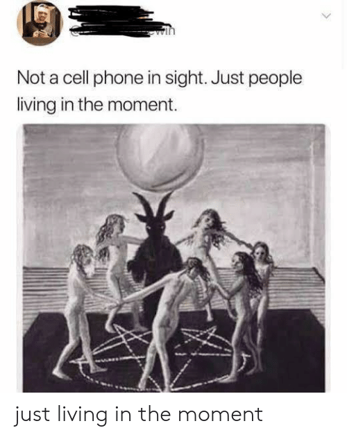 People Living: Not a cell phone in sight. Just people  living in the moment. just living in the moment