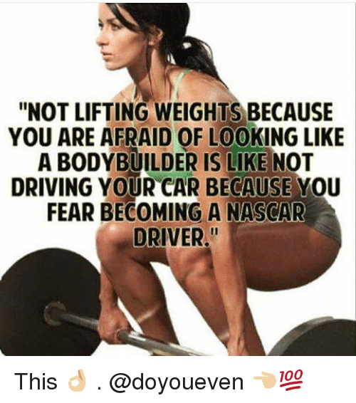 "Bodybuilding: ""NOT LIFTING WEIGHTS BECAUSE  YOU ARE AFRAID OF LOOKING LIKE  A BODYBUILDER IS LIKE NOT  DRIVING YOUR CAR BECAUSE YOU  FEAR BECOMING A NASCAR  DRIVER."" This 👌🏼 . @doyoueven 👈🏼💯"