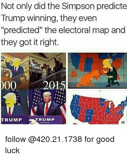 """memes: Not only did the Simpson predicte  Trump winning, they even  """"predicted"""" the electoral map and  they got it right  AID  0000 2015  TRUMP  TRUMP follow @420.21.1738 for good luck"""