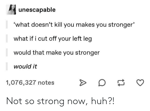 So Strong: Not so strong now, huh?!