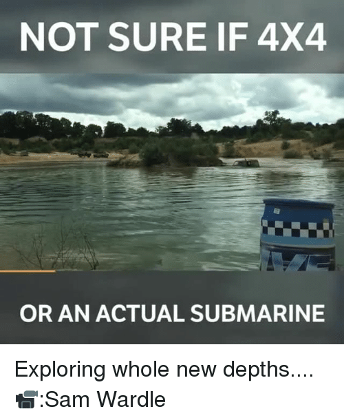 4x4: NOT SURE IF 4X4  OR AN ACTUAL SUBMARINE Exploring whole new depths.... 📹:Sam Wardle