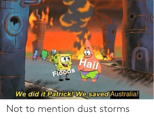 dust: Not to mention dust storms