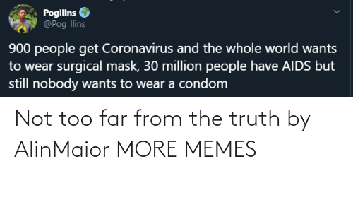 the truth: Not too far from the truth by AlinMaior MORE MEMES