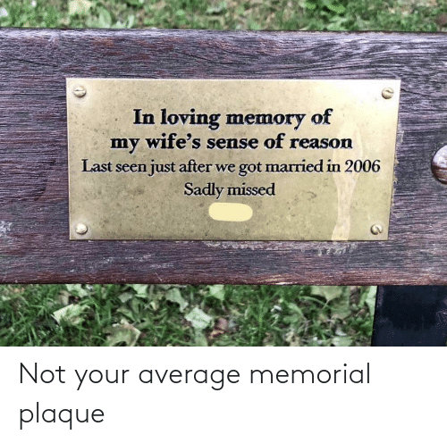Plaque: Not your average memorial plaque