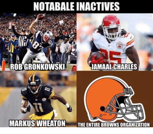 Jamaal Charles: NOTABALEINACTIVES  ROBGRONKOWSKI  JAMAAL CHARLES  MARKUS WHEATON  THE ENTIRE  BROWNSORGANIZATION
